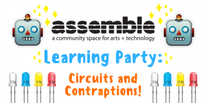 Learning Party: Circuits and Contraptions