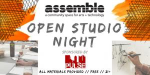 PULSE 21+ Workshop Series: Open Studio Night