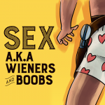 SEX a.k.a. Wieners and Boobs