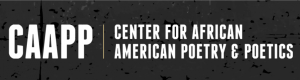 Center for African American Poetry and Poetics