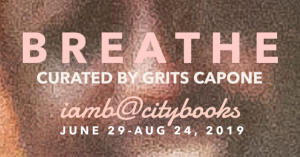 BREATHE: Group Show curated by Grits Capone