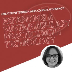 Workshop: Expanding a Sustainable Art Practice with Technology