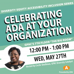 DEAI Lunch & Learn: Celebrating the ADA at Your Organization
