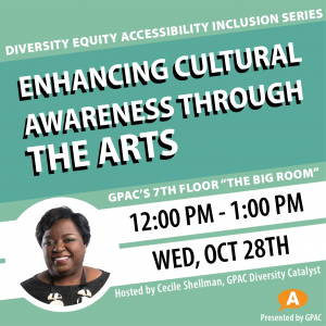 DEAI Lunch & Learn: Enhancing Cultural Awareness Through the Arts