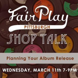 Fair Play Shop Talk : Preparing Your Album Release