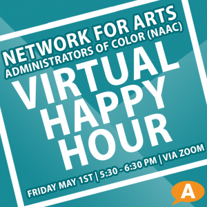 Network for Arts Administrators of Color (NAAC) Meeting & Mixer