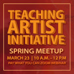 Teaching Artist Initiative Spring Meet Up
