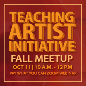 Teaching Artist Initiative Fall Meet-up