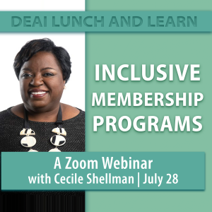 Inclusive Membership Programs: DEAI Lunch and Lear...