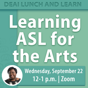 Learning ASL for the Arts